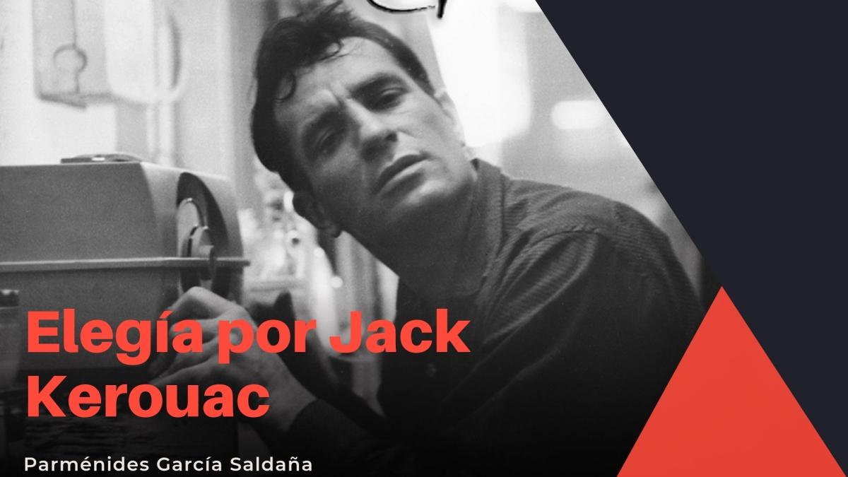 Elegía por Jack Kerouac, de Parménides García Saldaña