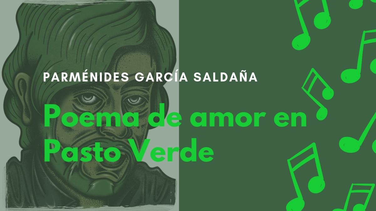 Poema de amor en Pasto Verde, de Parménides García Saldaña