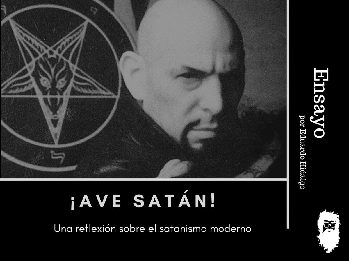 ¡Ave Satán! Una reflexión sobre el satanismo moderno