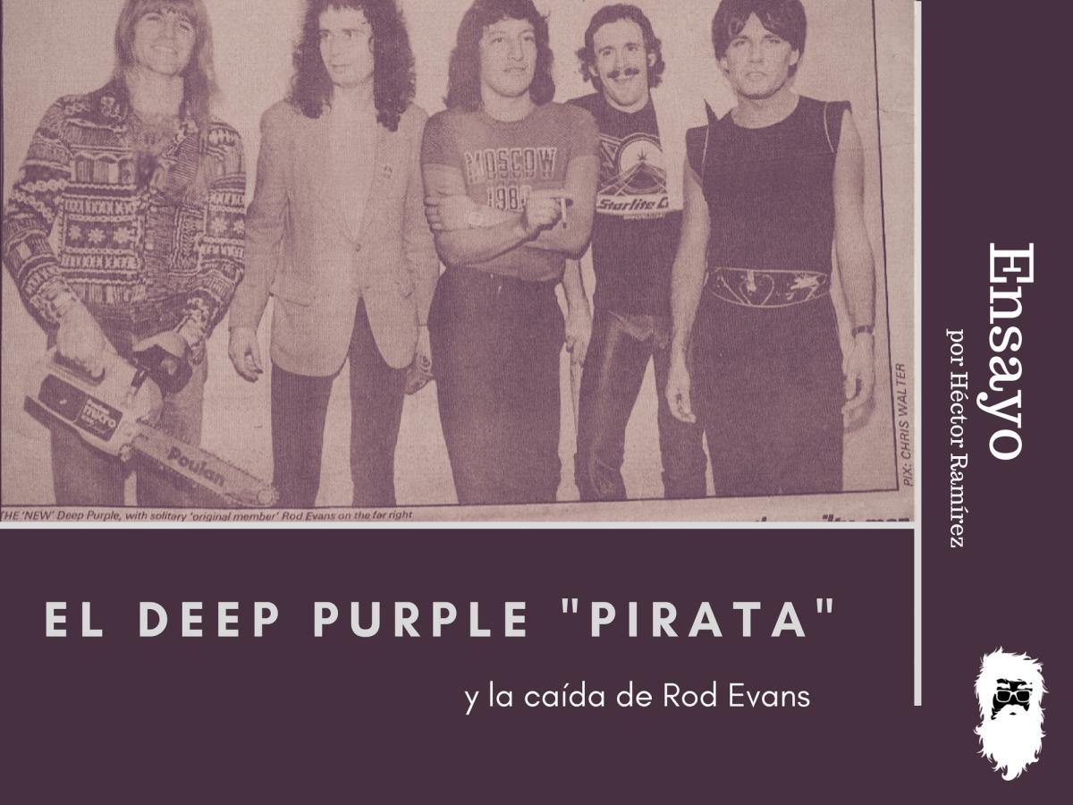 """El Deep Purple """"pirata"""" y la caída de Rod Evans"""