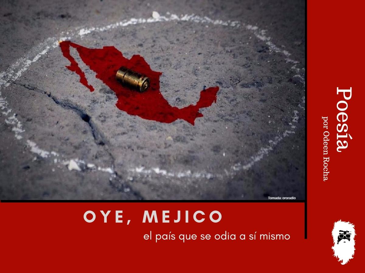 oye, mejico: el país que se odia a sí mismo