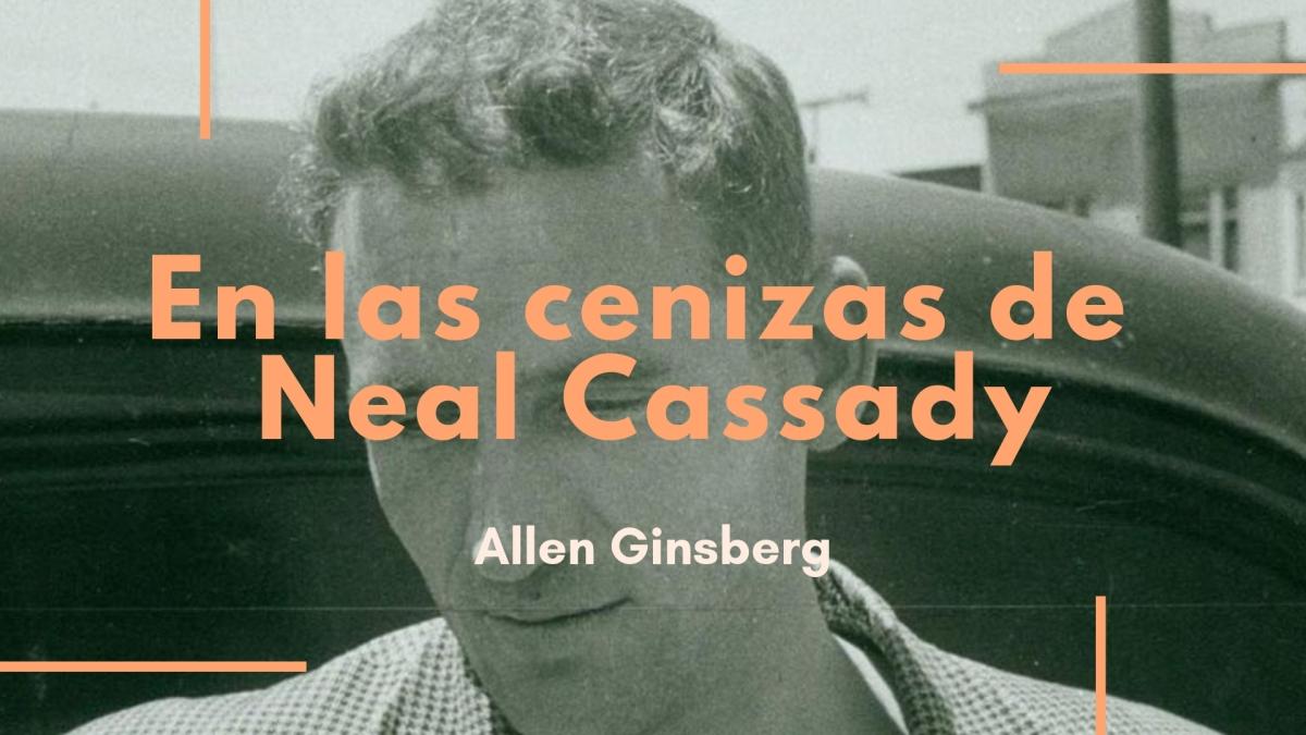 En las cenizas de Neal Cassady